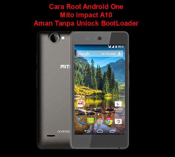 Cara Root Android One, Mito Impact A10 Aman Tanpa Unlock Boot Loader