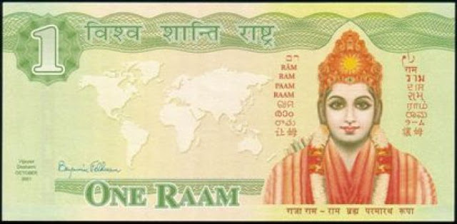 "Dear friends how many of u know that there is currency on Lord Ram started in Holland a european nation. Currency is known as RAAM. 1 RAAM= 10 Euros. It is very strong currency started by Maharshi Mahesh Yogi's Vedic City in 2003. Main aim is bring RAMRAJYA in world. Eradicate poverty and bring peace.  Benjamin Feldman, 'Minister of Finance' of the Maharishi movement, told BBC News Online the Raam could be used to battle poverty and create world peace.  In the Netherlands, the Raam notes are accepted in Dutch shops at a fixed rate of 10 Euros per raam.  ""There are now about 100,000 Raam notes in circulation. That is not a lot but we are keeping a close eye on it because it must never lead to confusion for the public,"" the Dutch central bank spokesman said.  Shopkeepers can exchange their Raam notes at the Fortis Bank branch in Roermond.they are trying to open many center or money exchange shop for Raam.  i personly very happy to know that holland government has no problem by Raam, its a great work by Maharishi Global Financing Research."