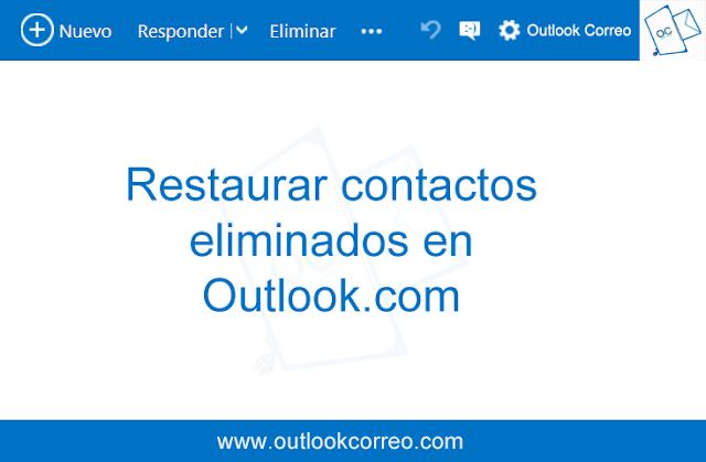 Restaurar contactos eliminados en Outlook.com