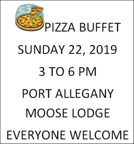 9-22 Port Allegany Moose Pizza Buffet