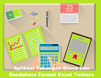 Aplikasi Tabungan Siswa Dan Bendahara Format Excel Terbaru