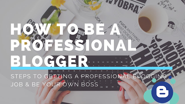 How To Be a Professional Blogger | Steps to Getting a Professional Blogging Job | How to rank for blog posts | How to Search Engine Optimize Your Blog Content