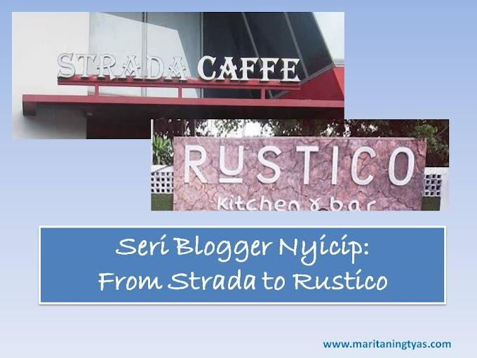 Seri Blogger Nyicip: From Strada to Rustico
