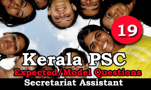 Kerala PSC Secretariat Assistant Expected Questions - 19