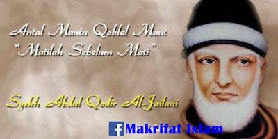 MATI SEBELUM MATI MENURUT SYEKH ABDUL QADIR AL-JAILANI