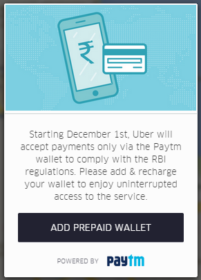 Starting December 1st, Uber will accept payments only via the Paytm wallet to comply with the RBI regulations. Please add & recharge your wallet to enjoy uninterrupted access to the service.
