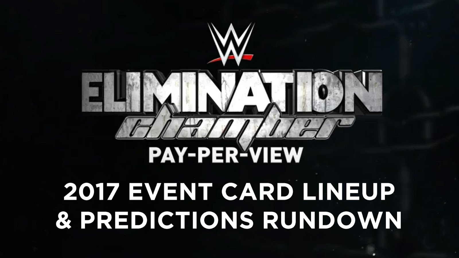WWE Elimination Chamber 2017 spoilers podcast