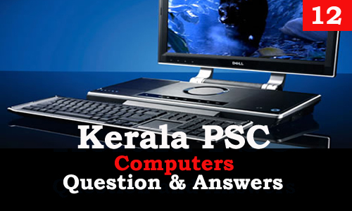Kerala PSC Computers Question and Answers - 12