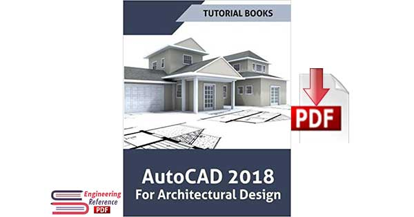 AutoCAD 2018 For Architectural Design by Tutorial Books