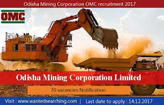 Odisha Mining Corporation OMC recruitment 2017 - 70 vacancies Notification - Last date to apply : 14.12.2017