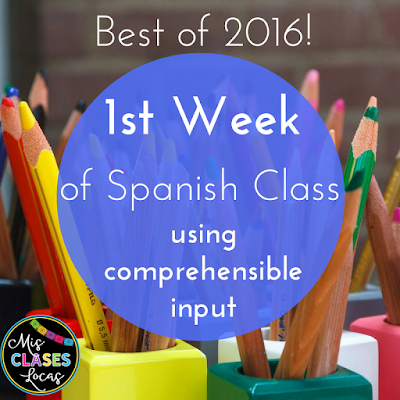 Best of 2016: #2 1st Week of Spanish Class Using CI