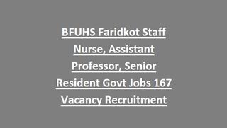 BFUHS Faridkot Staff Nurse, Assistant Professor, Senior Resident Govt Jobs 167 Vacancy Recruitment Notification 2018