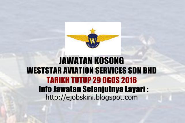 Jawatan Kosong Weststar Aviation Services Sdn Bhd