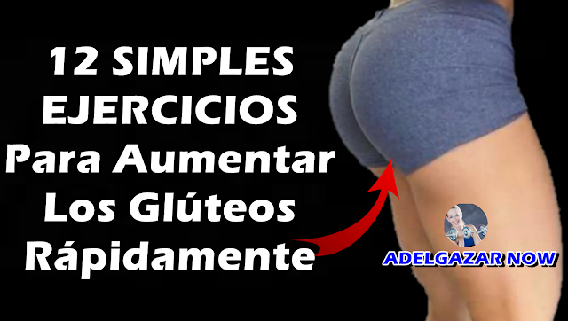 12 SIMPLES EJERCICIOS Para Aumentar Los Glúteos Rápidamente y Tonificar Piernas sin ir al Gimnasio