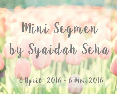 http://cahayakukasih.blogspot.my/2016/04/mini-segmen-by-syaidah-seha.html