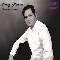 Lirik Lagu Andy Reeves Bungaku Hilang
