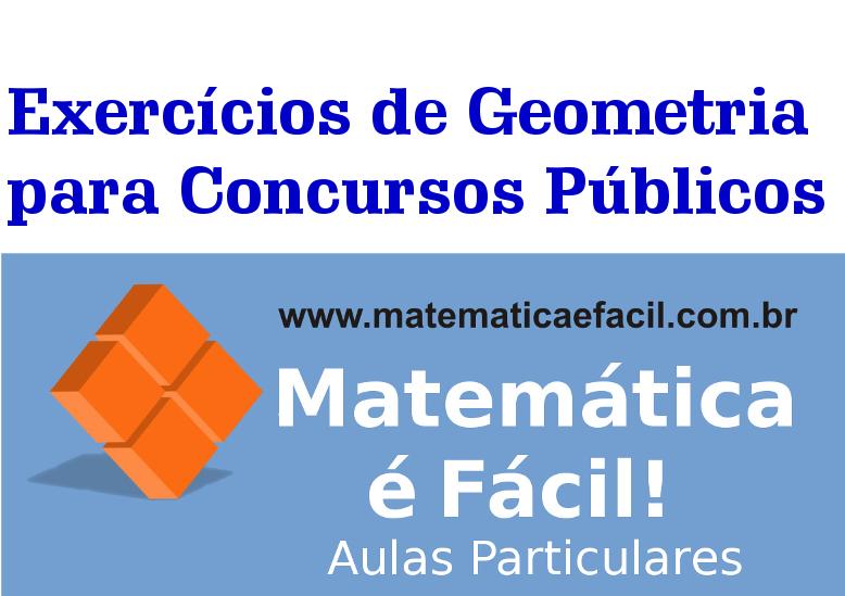 Exercícios de Geometria para Concursos Públicos