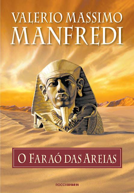 O faraó das areias - Valerio Massimo Manfredi