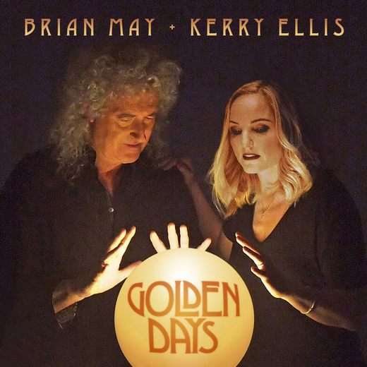 BRIAN MAY + KERRY ELLIS - Golden Days (2017) full
