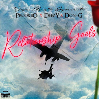 Prodígio - Relationship Goals (Feat. Deezy & Don G)