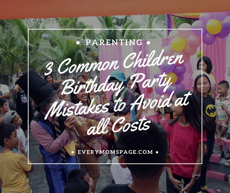 3 Common Children Birthday Party Mistakes to Avoid at all Costs