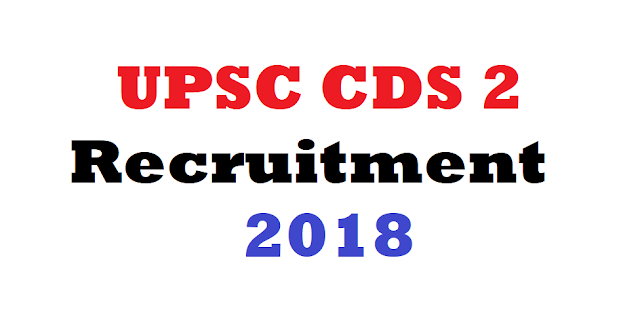 UPSC CDS 2 Recruitment 2018