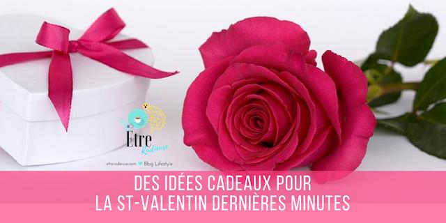 Des idées cadeaux pour la St-Valentin dernières minutes