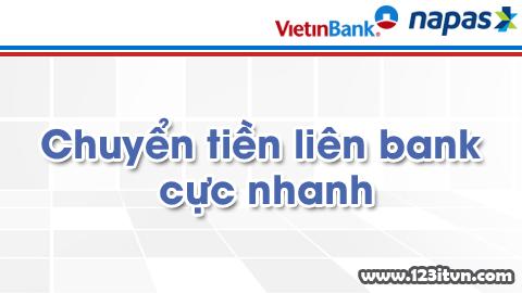 Chuyển tiền liên ngân hàng cực nhanh bằng Vietinbank Ipay