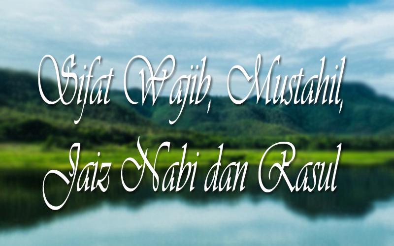Sebutkan Sifat Wajib Dan Mustahil Bagi Rasul Dan Artinya ...