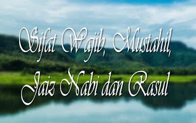 Sifat Wajib, Mustahil, dan Jaiz Nabi Rasul