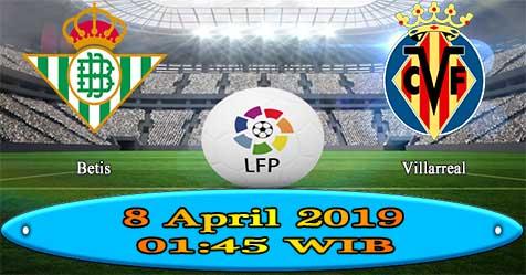Prediksi Bola855 Betis vs Villarreal 8 April 2019