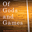 "Of ""Of Gods And Games"""