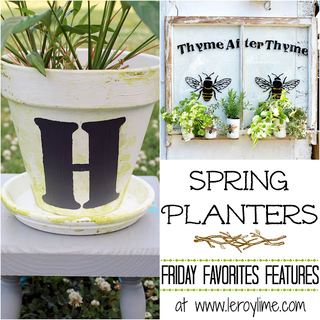 Friday Favorites Features Linky Party : Spring Planters - LeroyLime