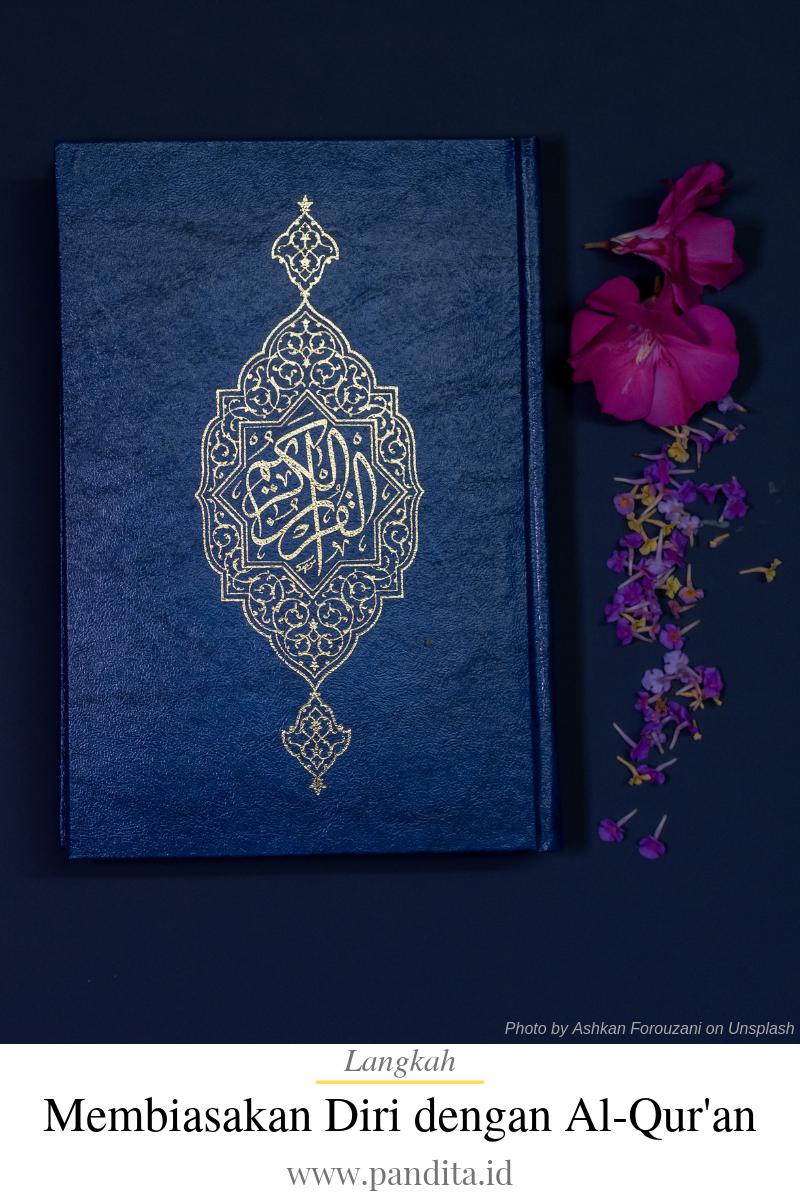 langkah membiasakan diri dengan al-qur'an