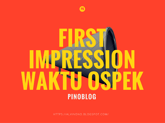FIRST IMPRESSION WAKTU OSPEK DI KAMPUS - PinoBlog - Daily Story of Alvinopandu