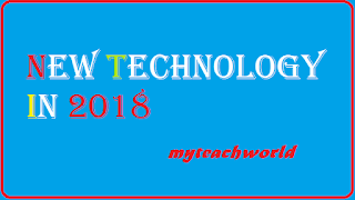 New Future Technology in 2018@myteachworld.com