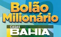 Bolão Milionário Casas Bahia bolaomilionariocasasbahia.com.br
