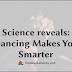 Science reveals: Dancing Makes You Smarter