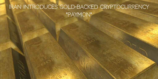 "Iran introduces Gold-Backed Cryptocurrency ""PayMon"""