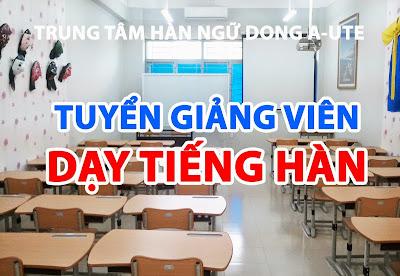 Tuyển giảng viên dạy tiếng Hàn Part-time ban ngày, buổi tối