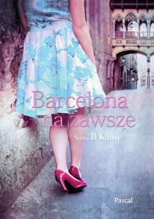 Barcelona na zawsze - Anna B. Kann