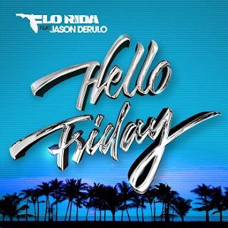 Flo Rida - Hello Friday ft. Jason Derulo