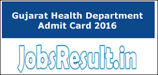 Gujarat Health Department Admit Card 2016