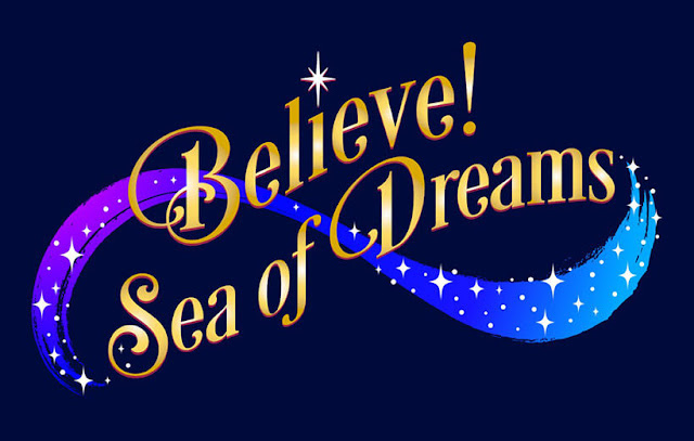 Believe! Sea of Dreams Nighttime Show Official Logo 2021 Tokyo DisneySea 20th Anniversary celebration