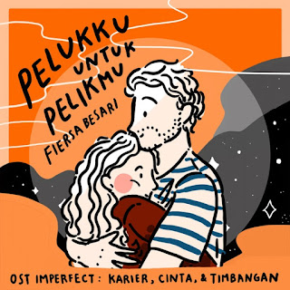 Fiersa Besari - Pelukku Untuk Pelikmu (OST Imperfect Karier, Cinta, & Timbangan) on iTunes
