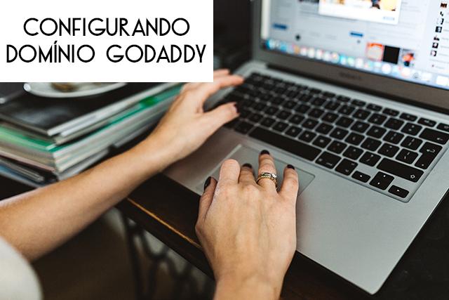 Configurando domínio Godaddy no Blogger