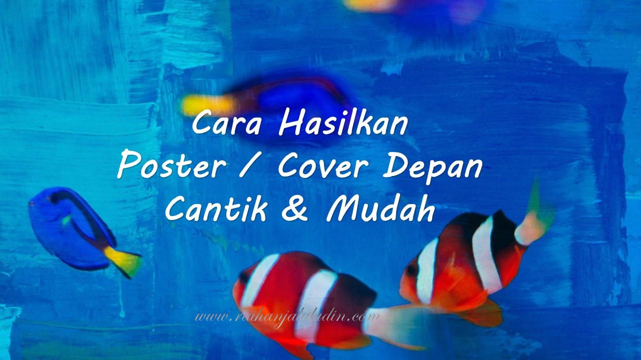 Cara Menghasilkan Poster Cover Depan Cantik Mudah Raihan Jalaludin S Blog
