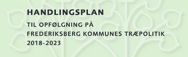 https://www.frederiksberg.dk/sites/default/files/meetings-appendices/1476/Punkt_216_Bilag_2_Bilag_2_Traepolitikkens_handlingsplan.pdf
