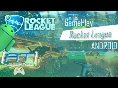 Rocket League para Android Game Play + Download - [AT] AssisTec