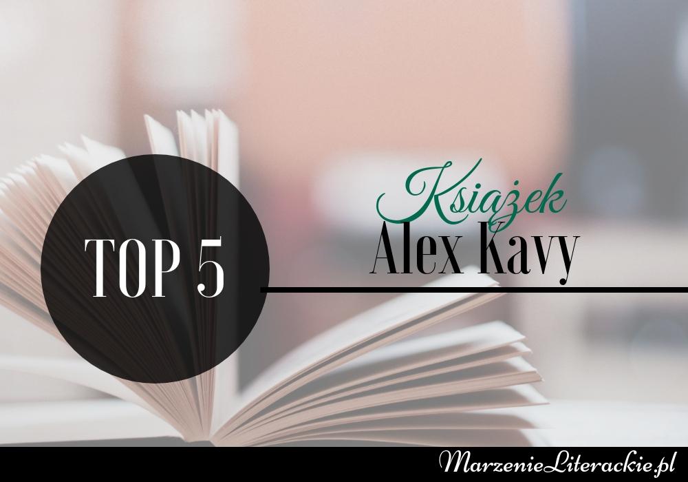 TOP 5: książek Alex Kavy, Alex Kava, Marzenie Literackie